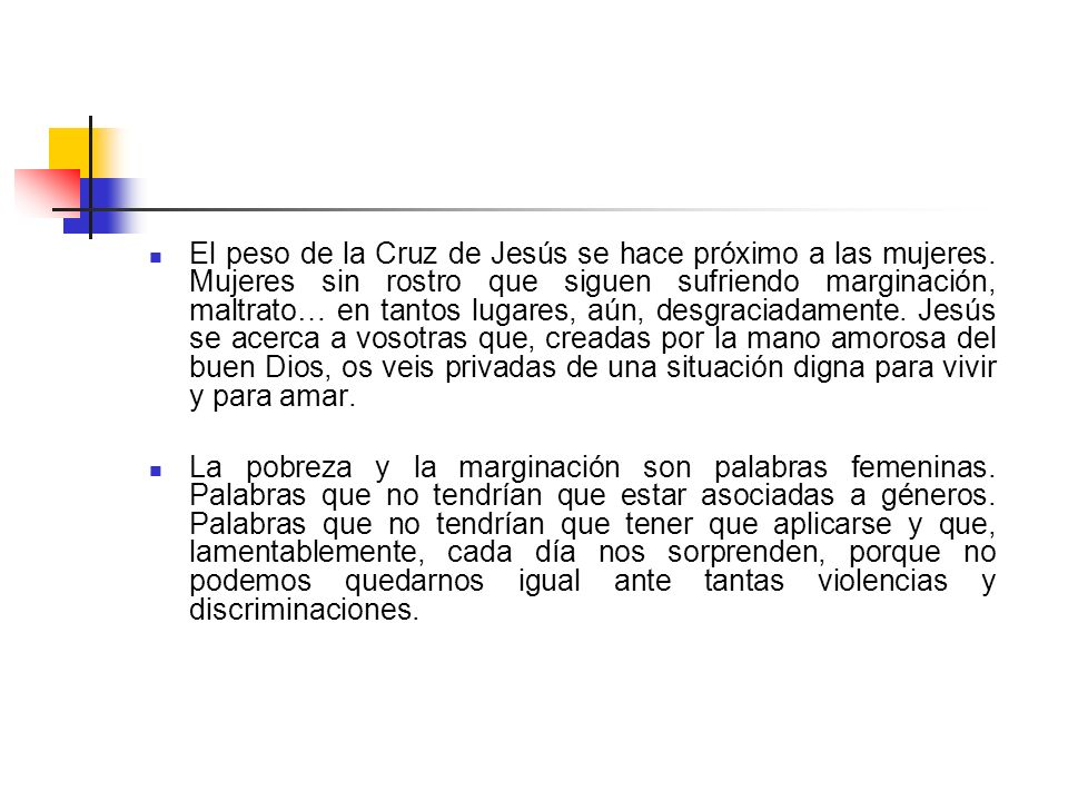 El peso de la Cruz de Jesús se hace próximo a las mujeres