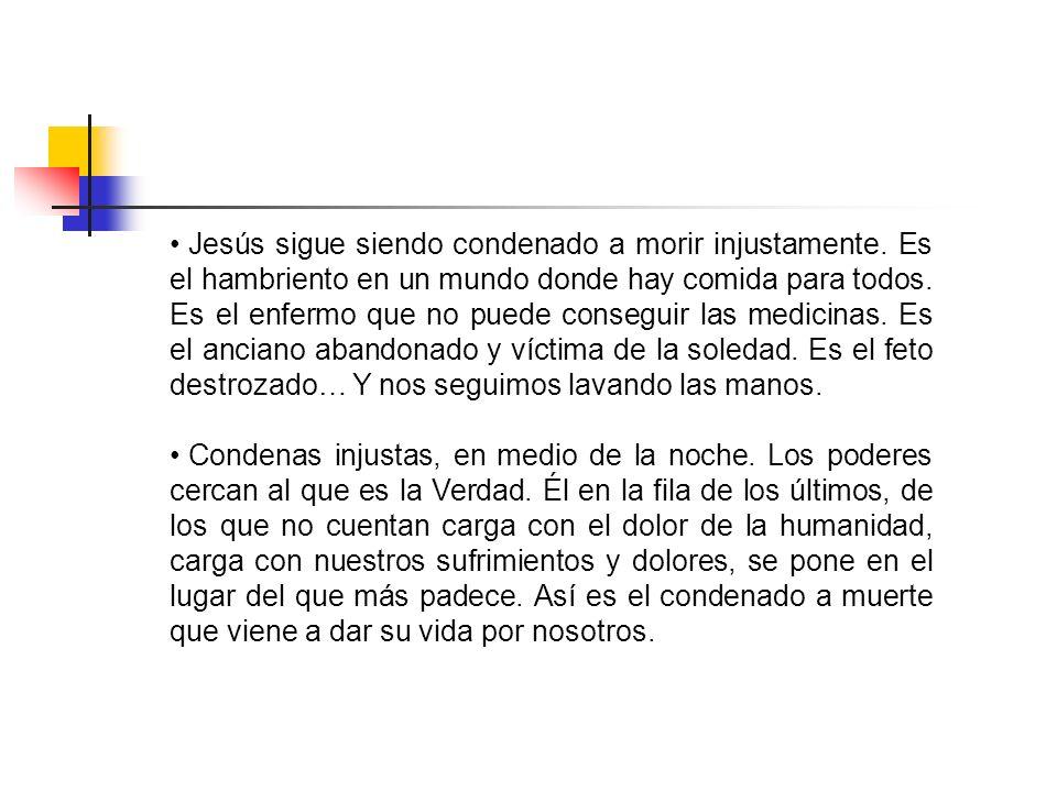 Jesús sigue siendo condenado a morir injustamente