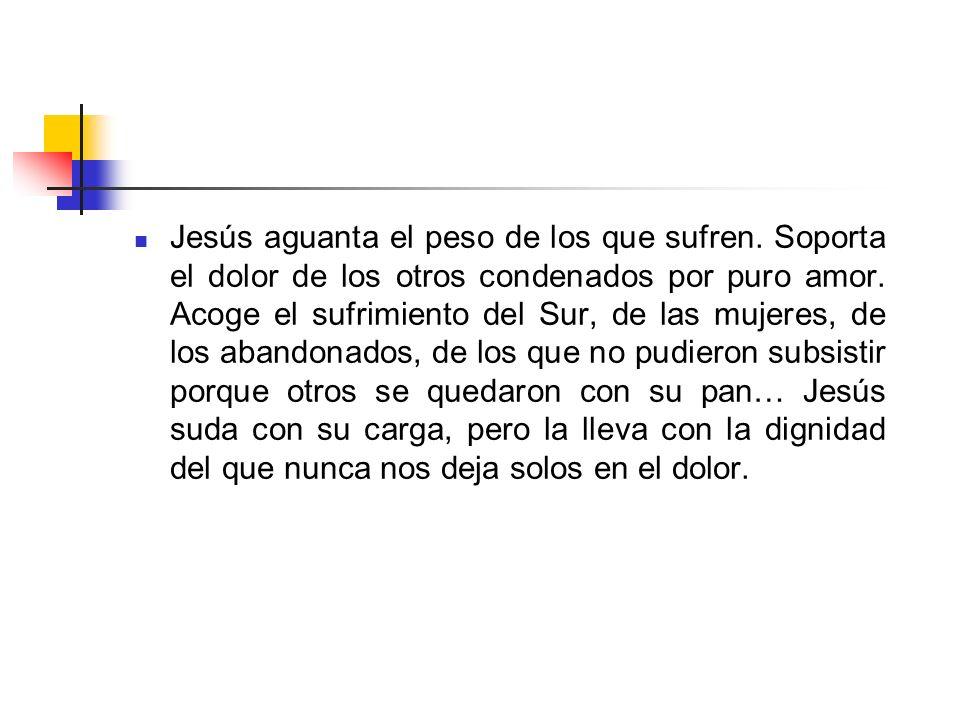 Jesús aguanta el peso de los que sufren