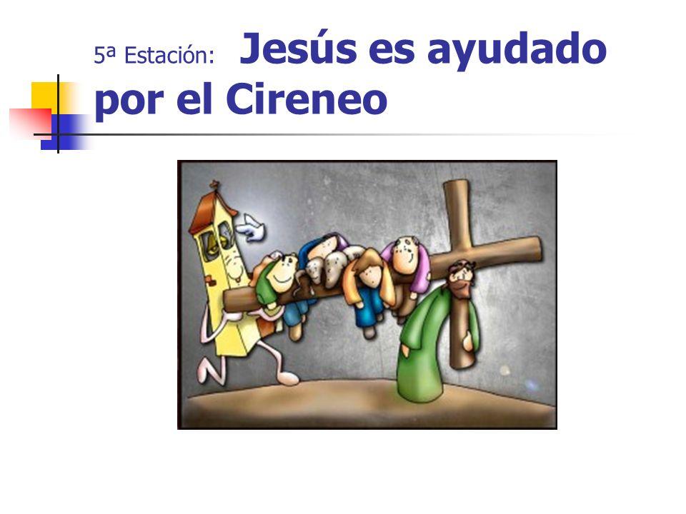 5ª Estación: Jesús es ayudado por el Cireneo