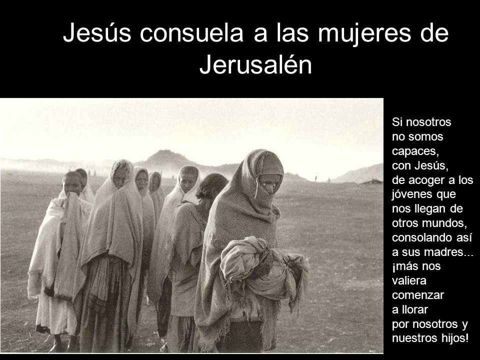 Jesús consuela a las mujeres de Jerusalén