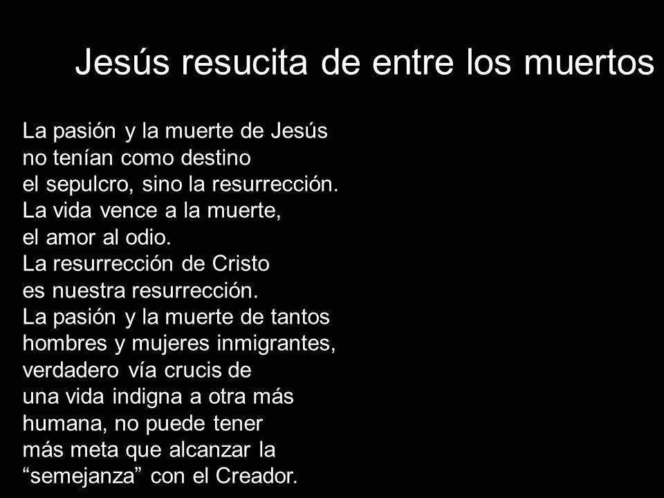 Jesús resucita de entre los muertos
