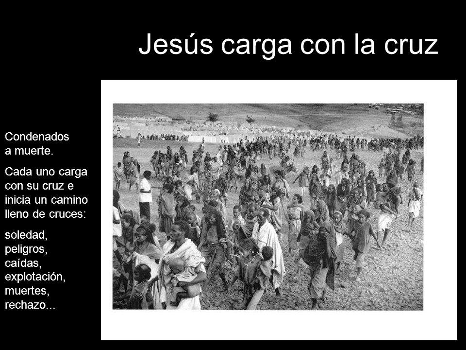 Jesús carga con la cruz Condenados a muerte.