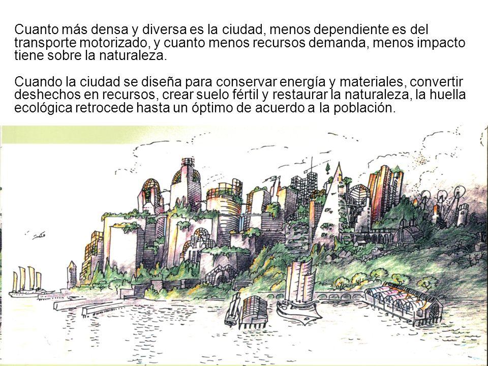 Cuanto más densa y diversa es la ciudad, menos dependiente es del transporte motorizado, y cuanto menos recursos demanda, menos impacto tiene sobre la naturaleza.