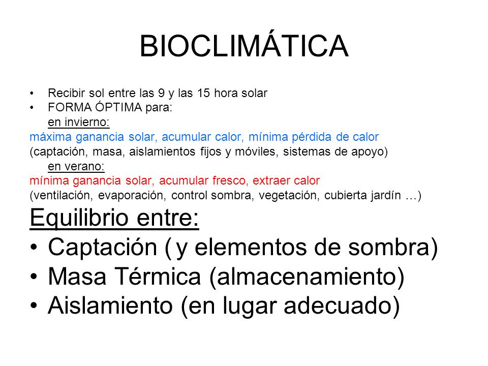 BIOCLIMÁTICA Equilibrio entre: Captación ( y elementos de sombra)