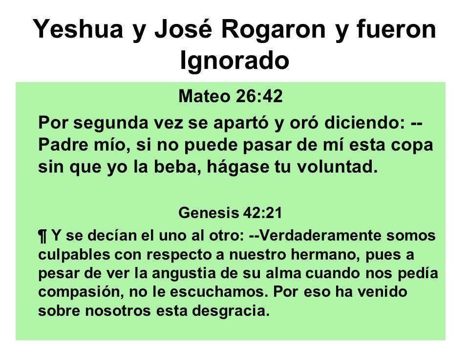 Yeshua y José Rogaron y fueron Ignorado