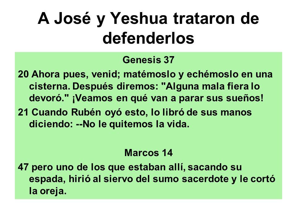 A José y Yeshua trataron de defenderlos