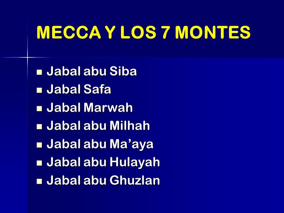 MECCA Y LOS 7 MONTES Jabal abu Siba Jabal Safa Jabal Marwah