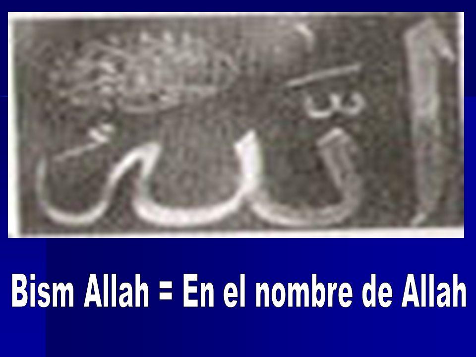 Bism Allah = En el nombre de Allah