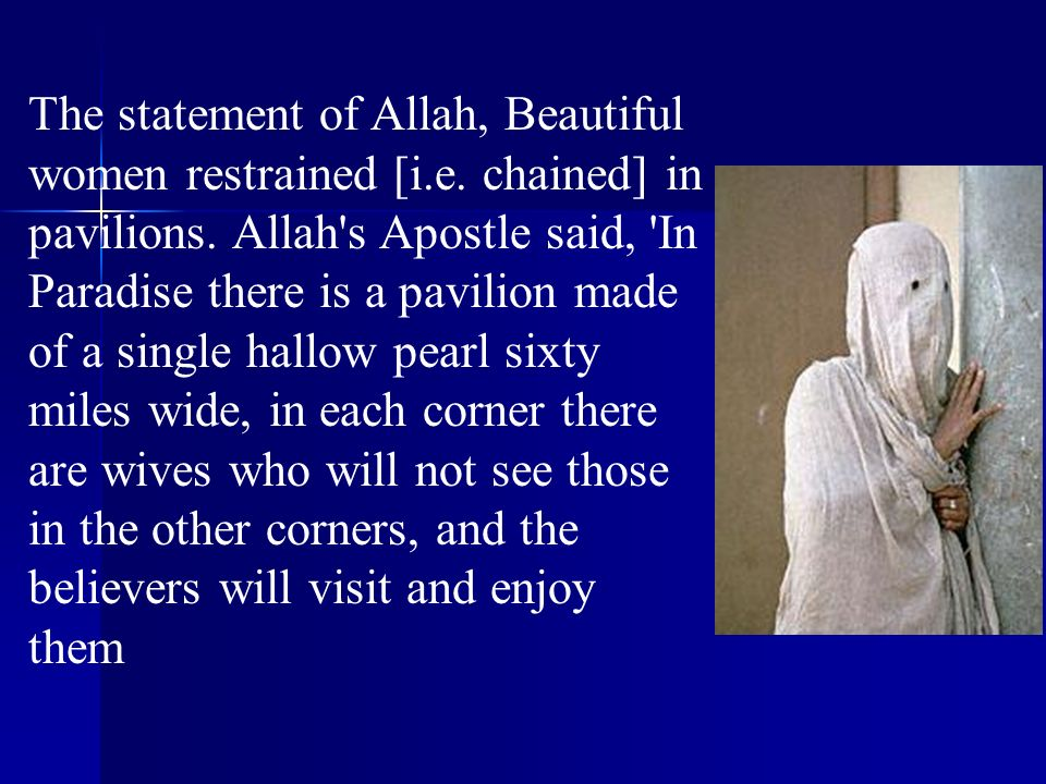 The statement of Allah, Beautiful women restrained [i. e
