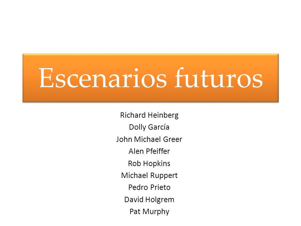 Escenarios futuros Richard Heinberg Dolly García John Michael Greer