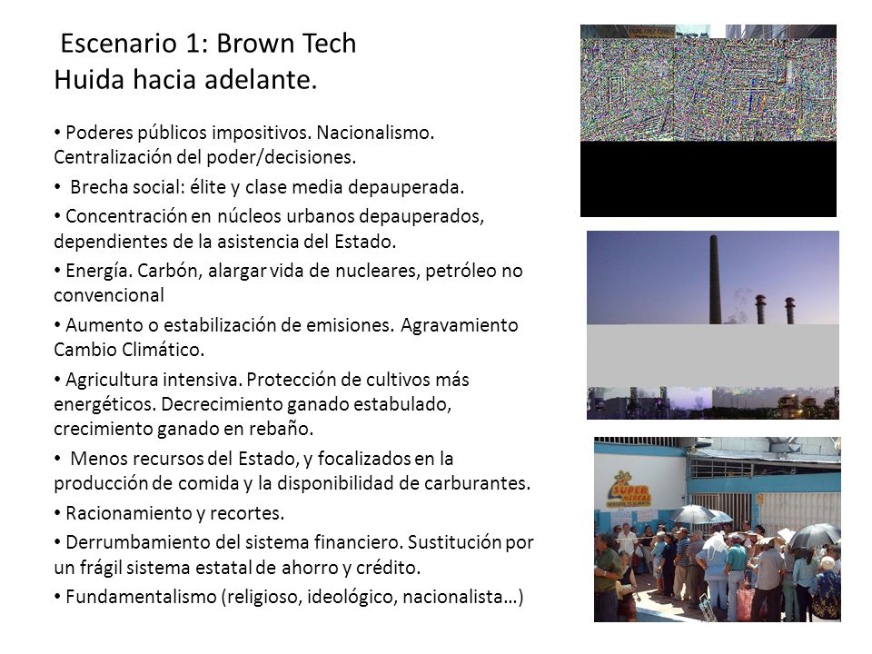 Escenario 1: Brown Tech Huida hacia adelante.