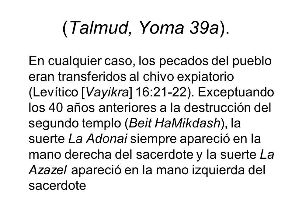 (Talmud, Yoma 39a).