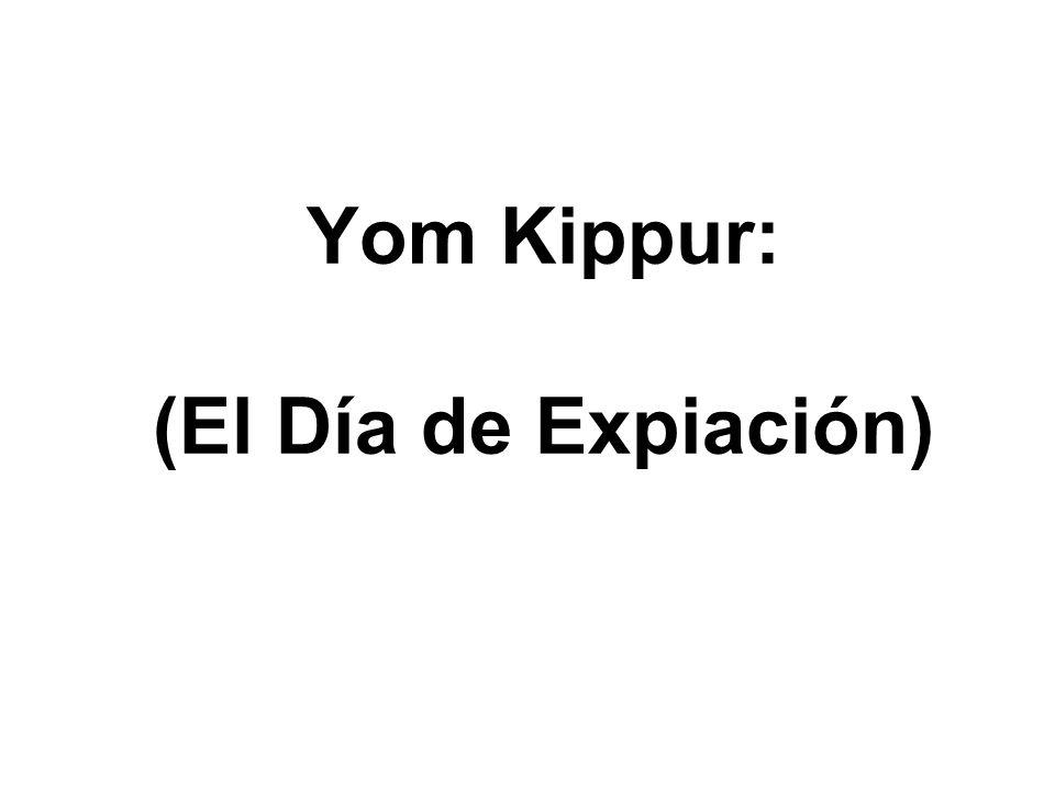Yom Kippur: (El Día de Expiación)