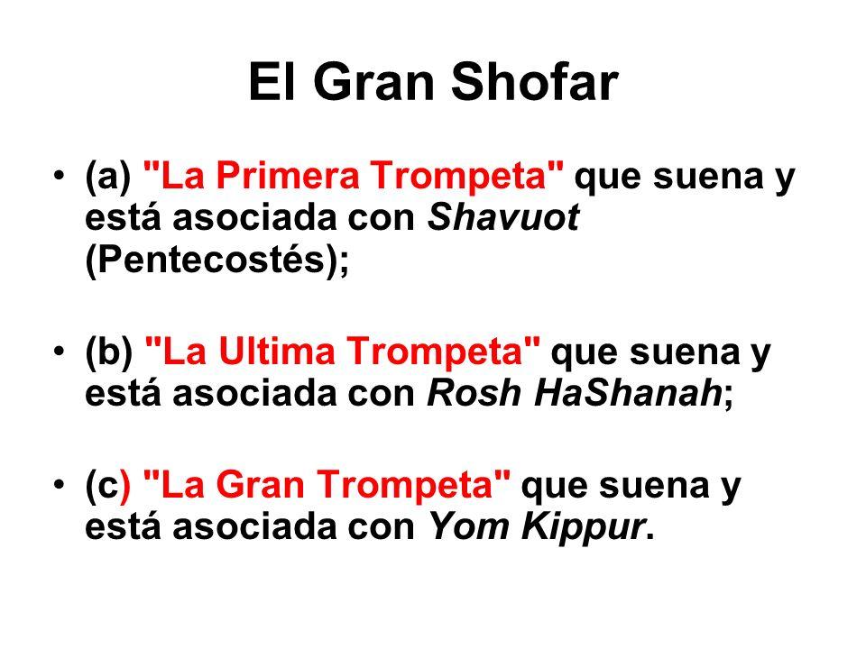 El Gran Shofar (a) La Primera Trompeta que suena y está asociada con Shavuot (Pentecostés);