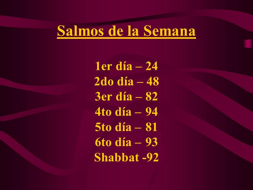 Salmos de la Semana 1er día –. 24 2do día – 48 3er día –. 82 4to día –