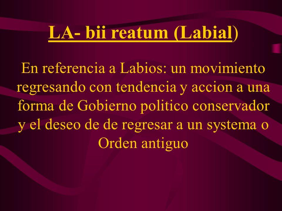 LA- bii reatum (Labial)