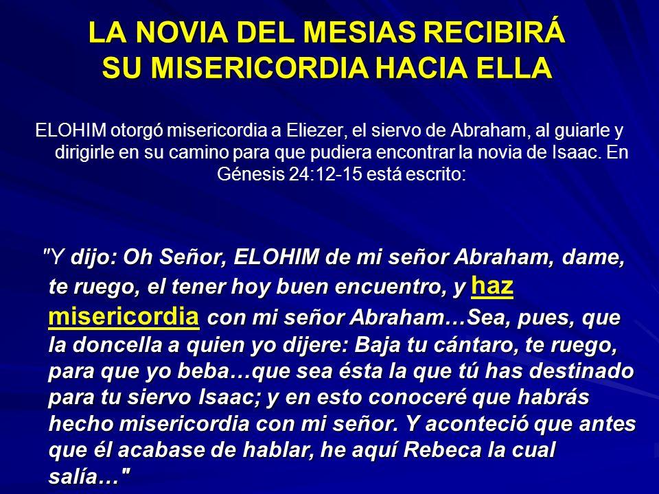 LA NOVIA DEL MESIAS RECIBIRÁ SU MISERICORDIA HACIA ELLA
