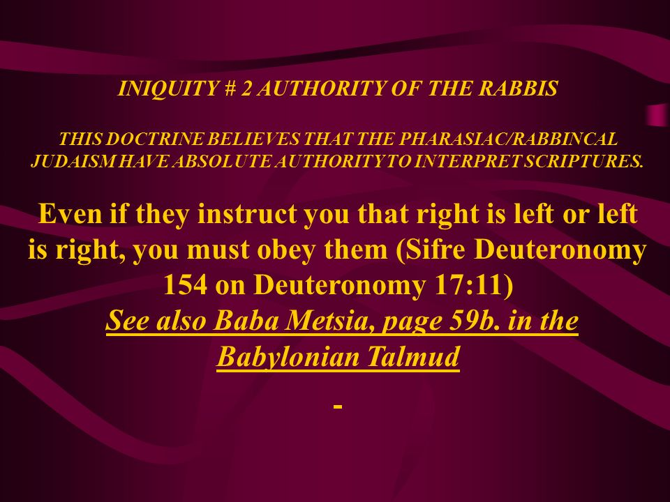 See also Baba Metsia, page 59b. in the Babylonian Talmud