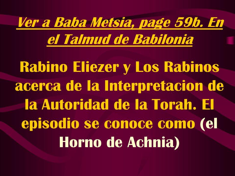 Ver a Baba Metsia, page 59b. En el Talmud de Babilonia