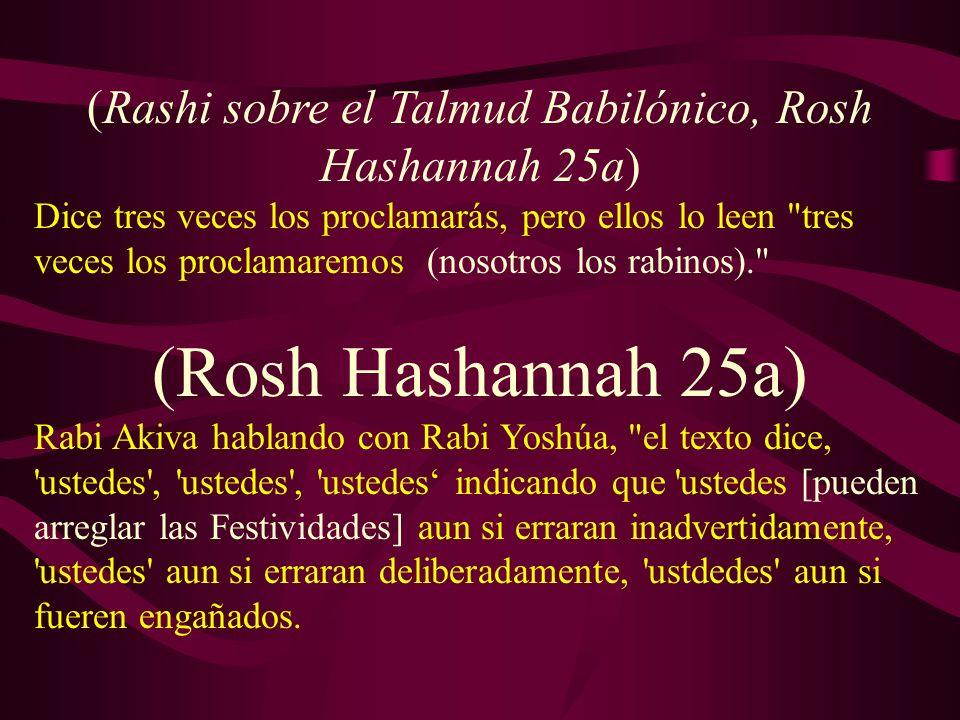 (Rashi sobre el Talmud Babilónico, Rosh Hashannah 25a)