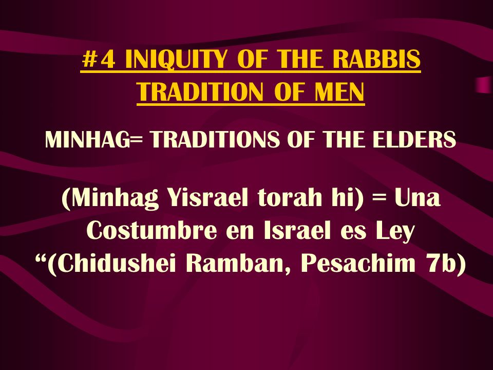 #4 INIQUITY OF THE RABBIS TRADITION OF MEN
