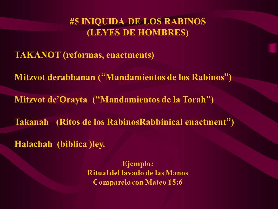 #5 INIQUIDA DE LOS RABINOS (LEYES DE HOMBRES)