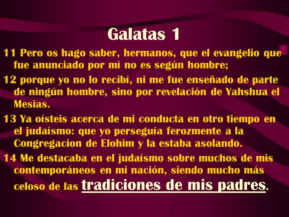 Galatas 1 11 Pero os hago saber, hermanos, que el evangelio que fue anunciado por mí no es según hombre;