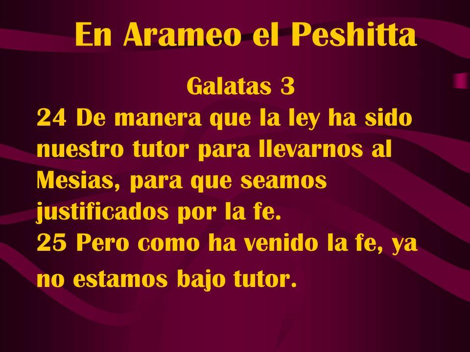 En Arameo el Peshitta Galatas 3