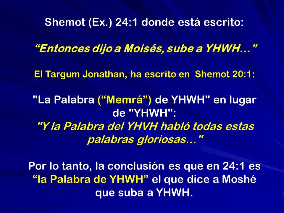 Entonces dijo a Moisés, sube a YHWH…