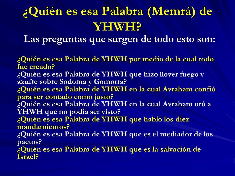 ¿Quién es esa Palabra (Memrá) de YHWH