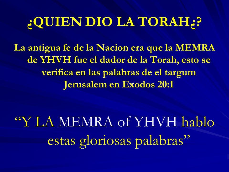 Y LA MEMRA of YHVH hablo estas gloriosas palabras