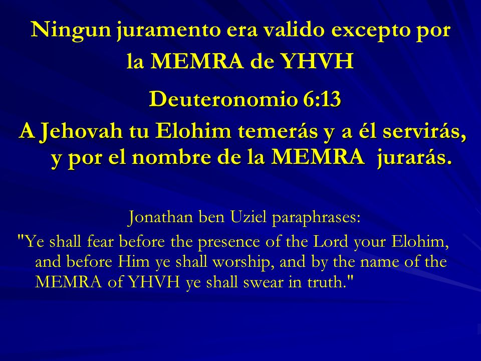 Ningun juramento era valido excepto por la MEMRA de YHVH