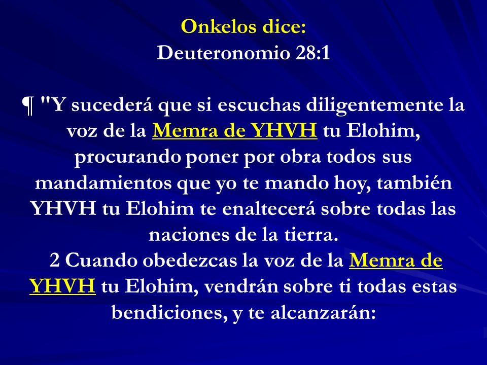 Onkelos dice: Deuteronomio 28:1.