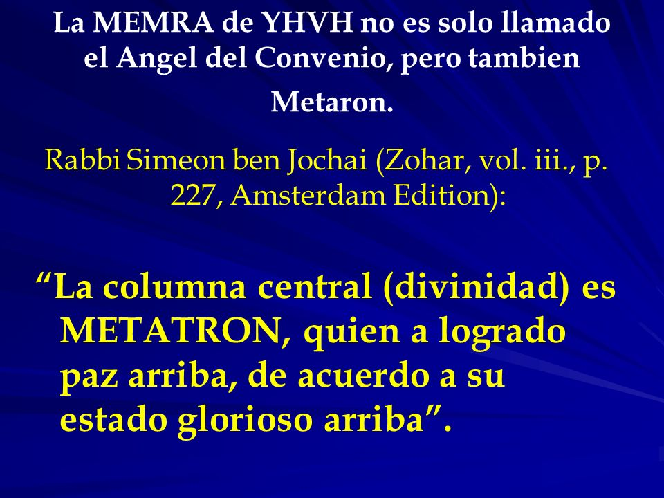 Rabbi Simeon ben Jochai (Zohar, vol. iii., p. 227, Amsterdam Edition):