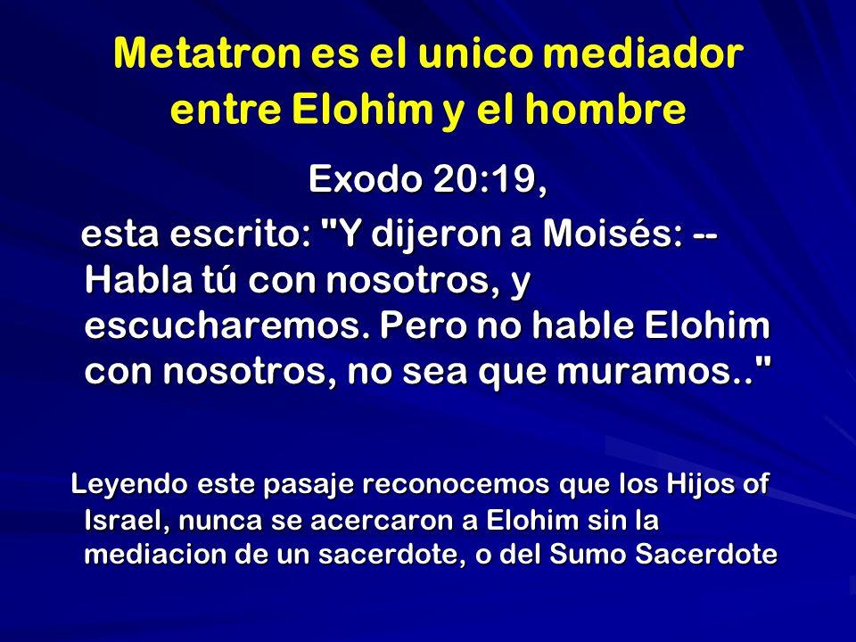Metatron es el unico mediador entre Elohim y el hombre