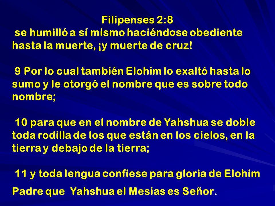 Filipenses 2:8 se humilló a sí mismo haciéndose obediente hasta la muerte, ¡y muerte de cruz!