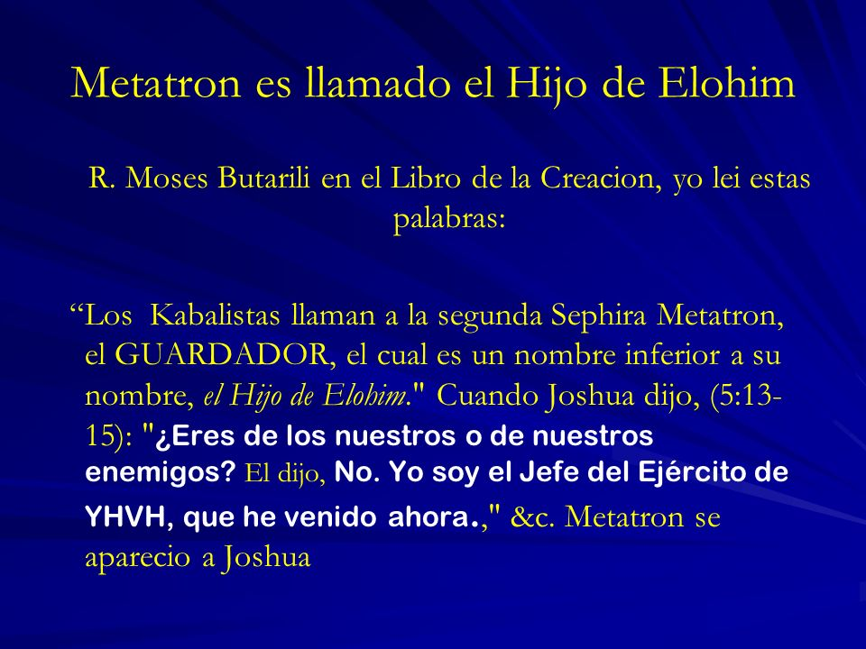 Metatron es llamado el Hijo de Elohim
