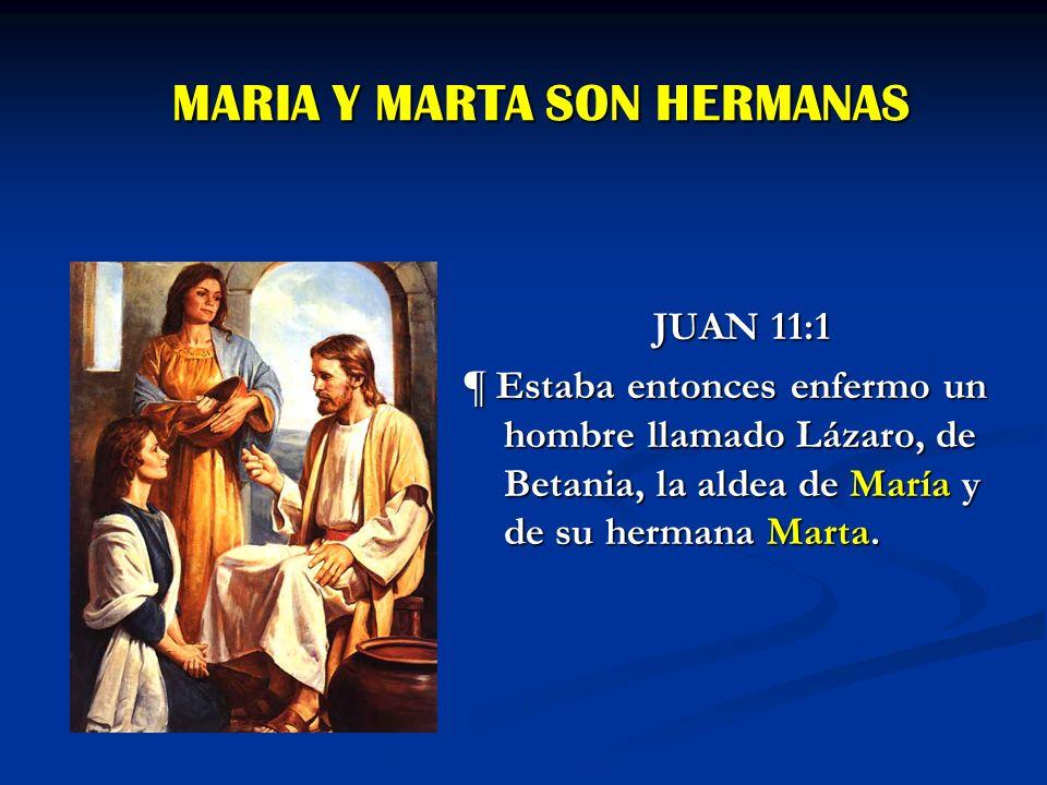 MARIA Y MARTA SON HERMANAS