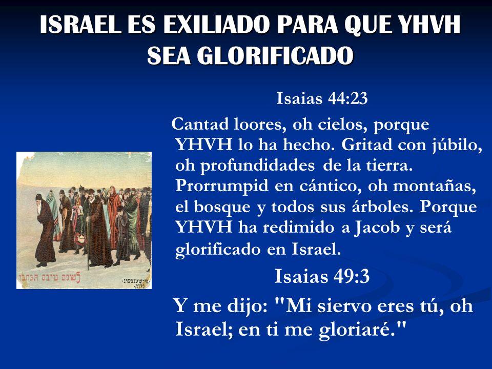 ISRAEL ES EXILIADO PARA QUE YHVH SEA GLORIFICADO
