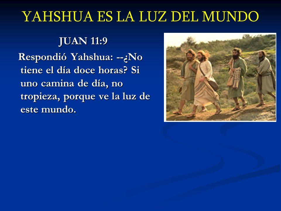 YAHSHUA ES LA LUZ DEL MUNDO