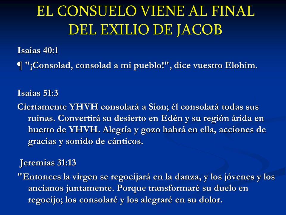 EL CONSUELO VIENE AL FINAL DEL EXILIO DE JACOB