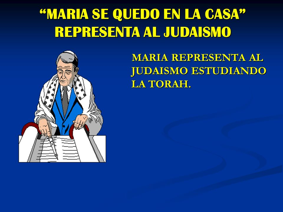 MARIA SE QUEDO EN LA CASA REPRESENTA AL JUDAISMO