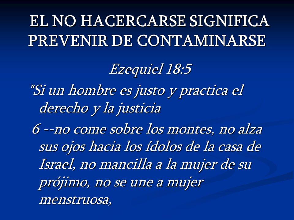 EL NO HACERCARSE SIGNIFICA PREVENIR DE CONTAMINARSE