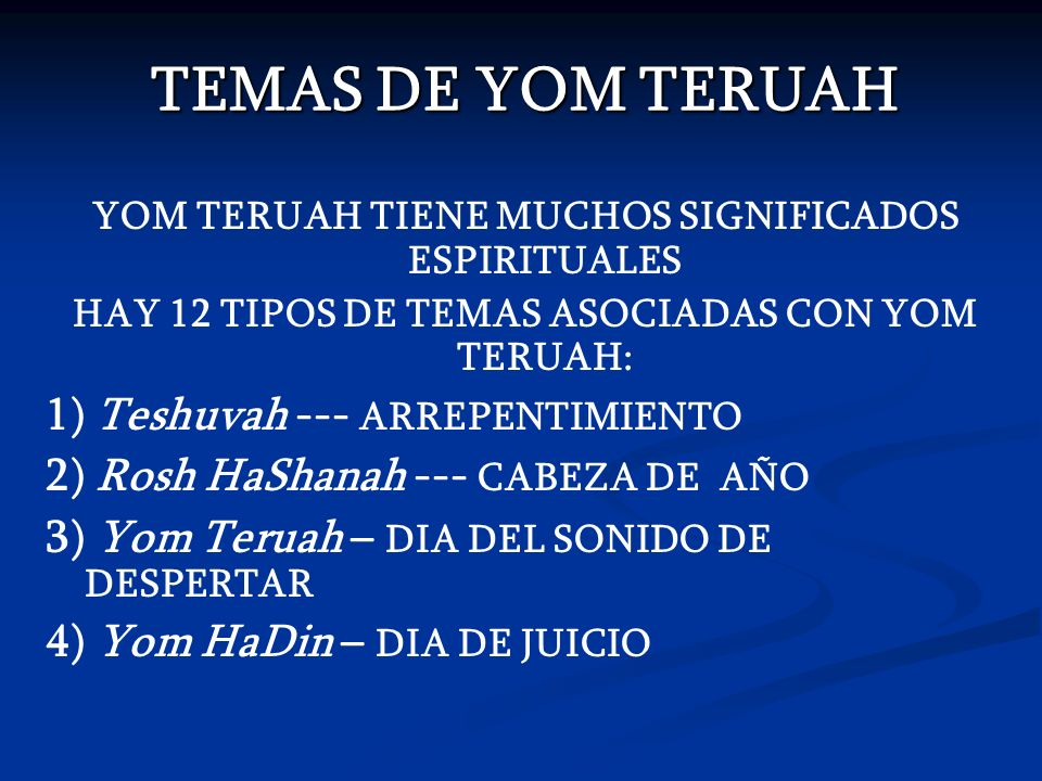 TEMAS DE YOM TERUAH 1) Teshuvah --- ARREPENTIMIENTO