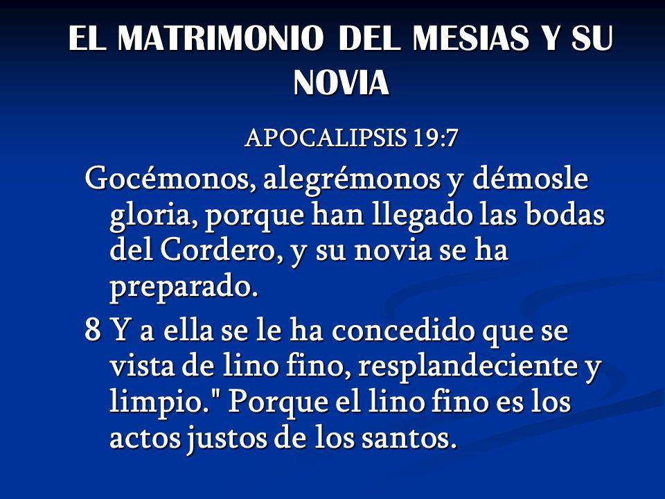 EL MATRIMONIO DEL MESIAS Y SU NOVIA