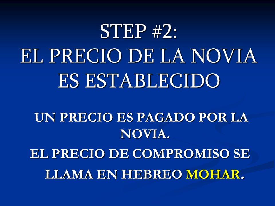 STEP #2: EL PRECIO DE LA NOVIA ES ESTABLECIDO