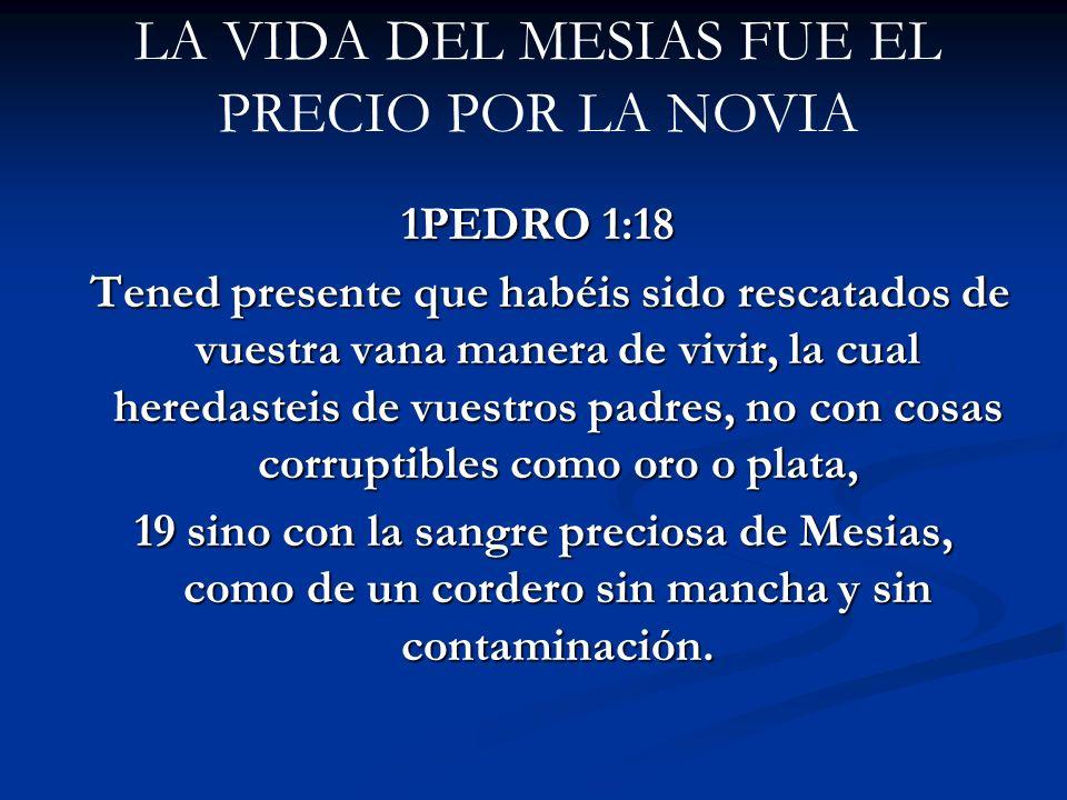 LA VIDA DEL MESIAS FUE EL PRECIO POR LA NOVIA