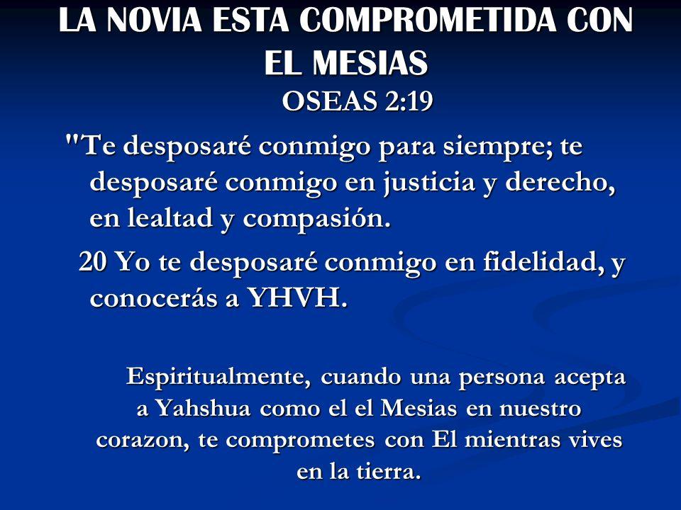 LA NOVIA ESTA COMPROMETIDA CON EL MESIAS