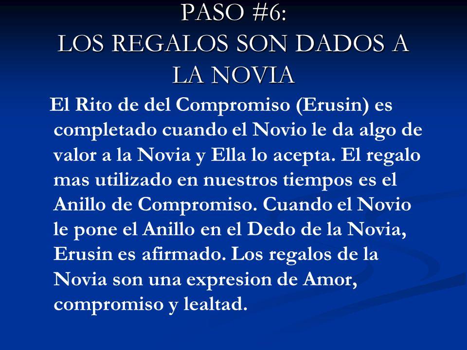 PASO #6: LOS REGALOS SON DADOS A LA NOVIA